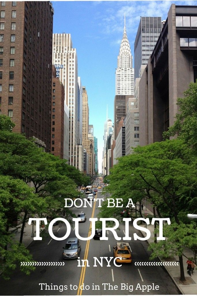 Don't Be A Tourist In New York City