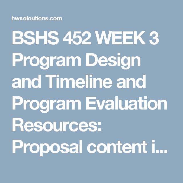 Bshs  Week  Program Design And Timeline And Program Evaluation