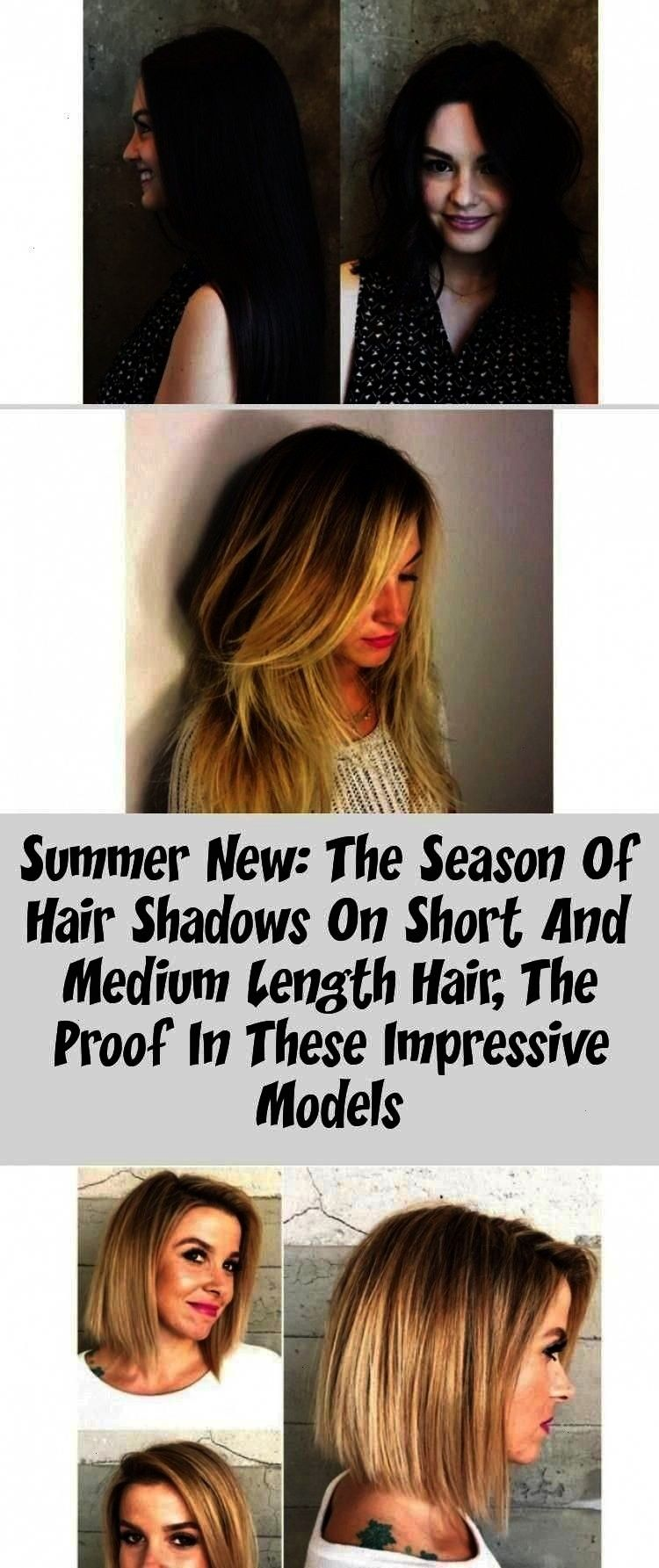 of Hair Shadows on Short and Medium Length Hair, the proof in These Impressive Models Summer New: T