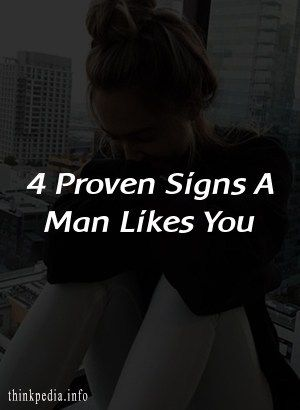 4 Proven Signs A Man Likes You - ThinkPedia   Pisces man