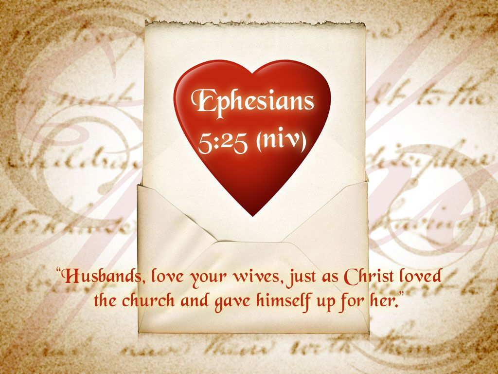 Husbands, love your wives, even as Christ also loved the church, and ...
