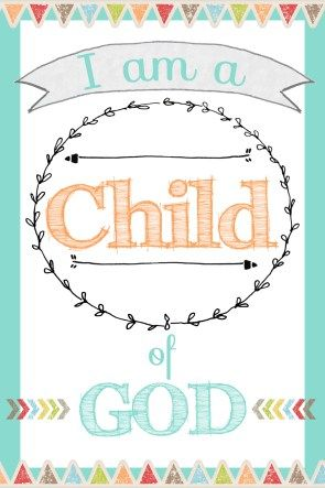 I am a Child of God Free Printable | Etiquetas