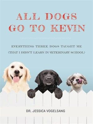 All Dogs Go To Kevin Windsor Public Library Emedia Collection Dog Books Animal Books Veterinary School
