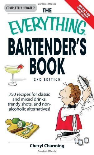 The Everything Bartender's Book: 750 recipes for classic and mixed drinks, trendy shots, and non-alcoholic alternatives (Everything®) by Cheryl Charming, http://www.amazon.com/dp/B0056EQHAC/ref=cm_sw_r_pi_dp_L6Fttb1KQPNV2