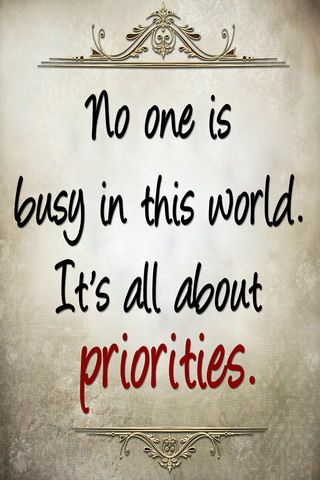Download Priorities Iphone Wallpaper Mobile Wallpapers Mobile Fun Wisdom Quotes Reality Quotes Inspirational Quotes