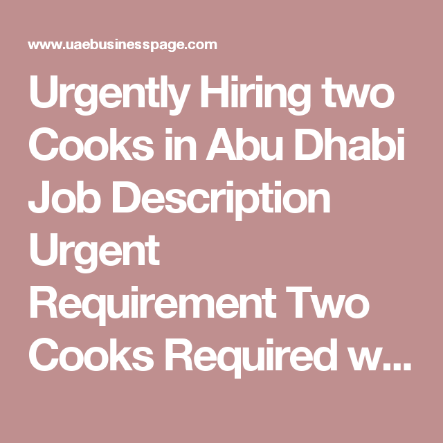 Urgently Hiring Two Cooks In Abu Dhabi Job Description Urgent