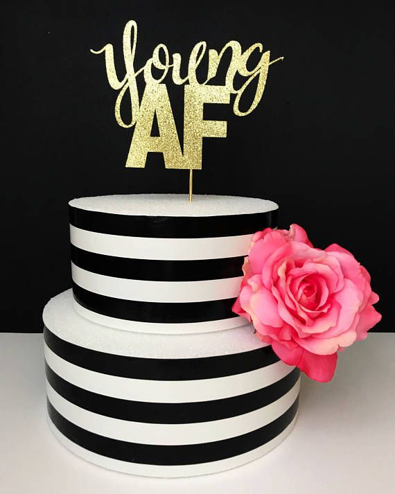 Young AF Cake Topper birthday cake topper young birthday Party