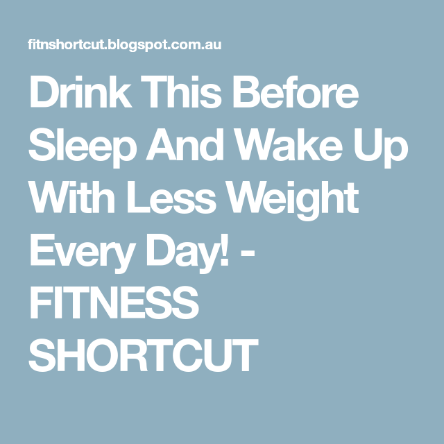 Drink This Before Sleep And Wake Up With Less Weight Every Day! - FITNESS SHORTCUT