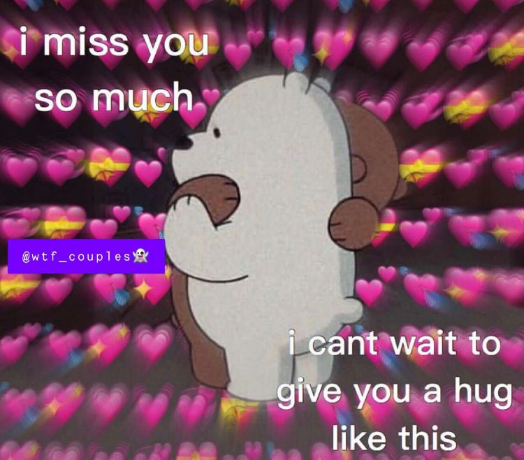 Pin By Sol On Wholesome 3 I Miss You Cute I Miss You Meme I Love You Images
