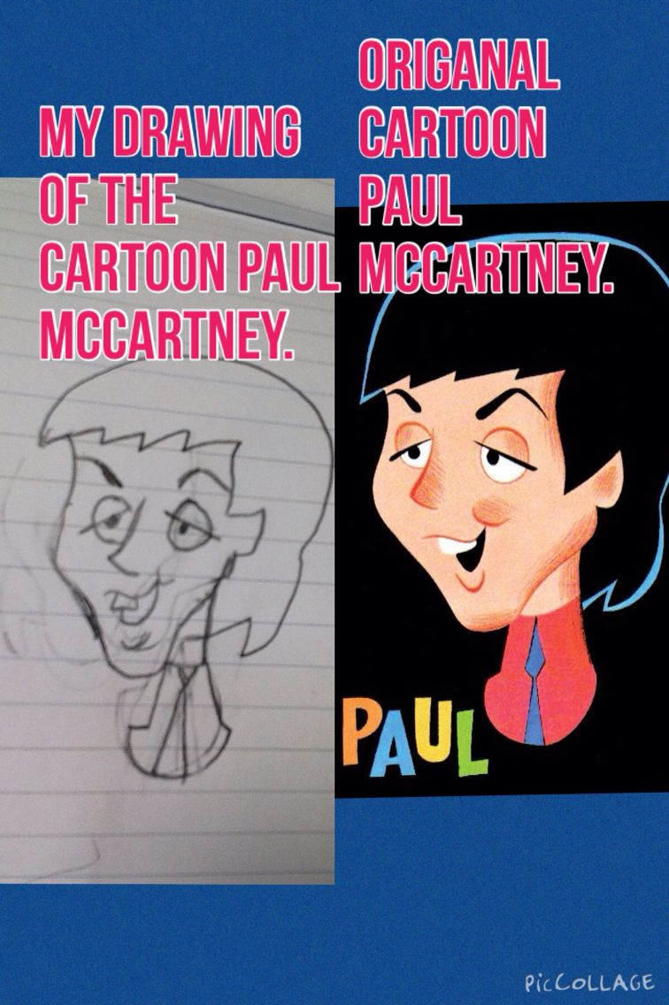 Not that good but this is my drawing of the carton Paul McCartney from the Beatles cartoon. Sorry about all the erase marks. I'm not good at drawing. No respins please!