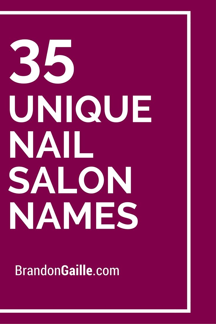 20 Catchy and Clever Nail Salon Names  Nail salon names, Salon