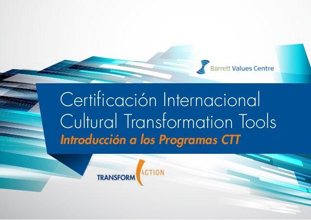 """Certificación Internacional Cultural Transformation Tools. """"Organizaciones impulsadas por Valores"""""""