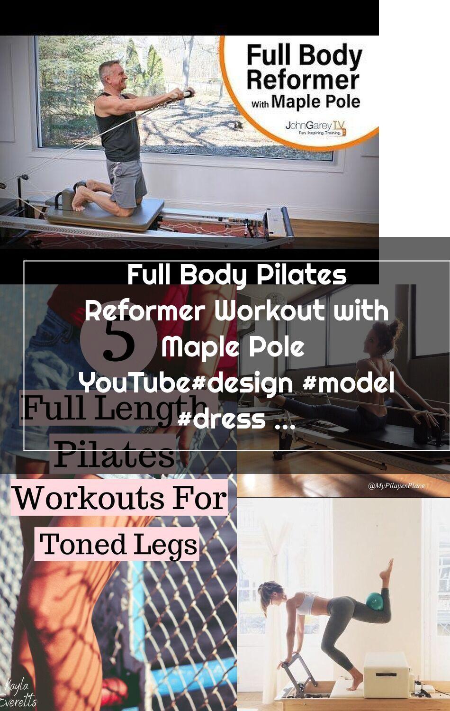Full Body Pilates Reformer Workout With Maple Pole Youtube Design Model Pilates Reformer Exercises Pilates Reformer Youtube Design