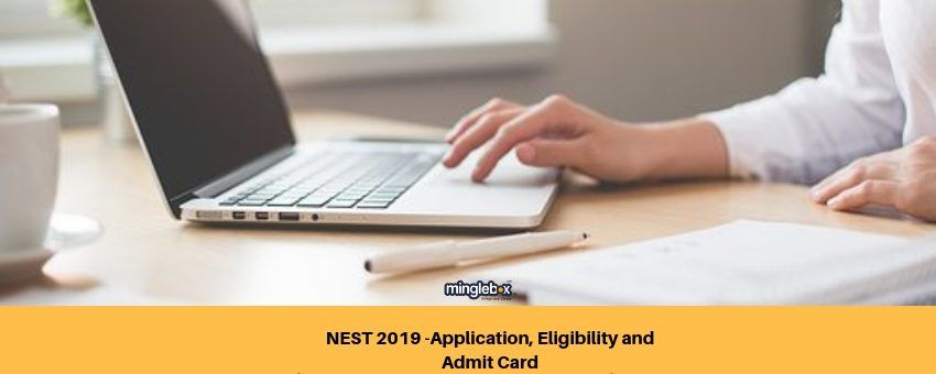 NEST 2019 Application, Eligibility and Admit Card