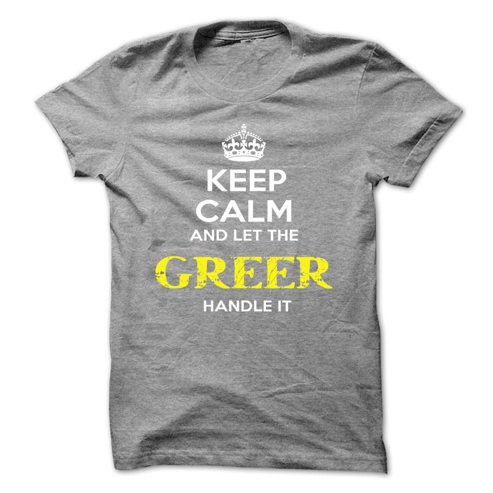 (Tshirt Best Design) Keep Calm And Let GREER Handle It Shirts Today Hoodies Tees Shirts