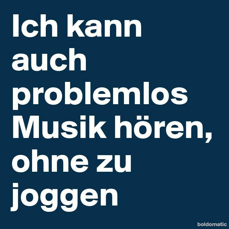 Musik hören ohne zu joggen | Witzige sprüche, Sprüche ...