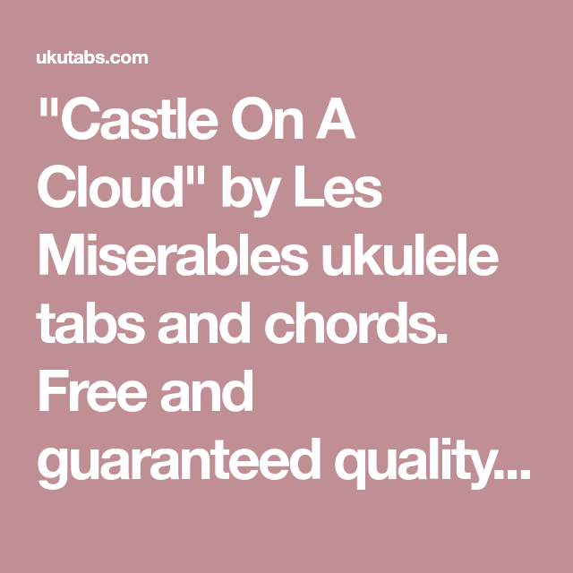 Castle On A Cloud By Les Miserables Ukulele Tabs And Chords Free