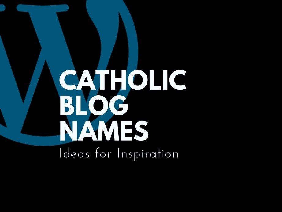 60 very catchy catholic blog names with images blog