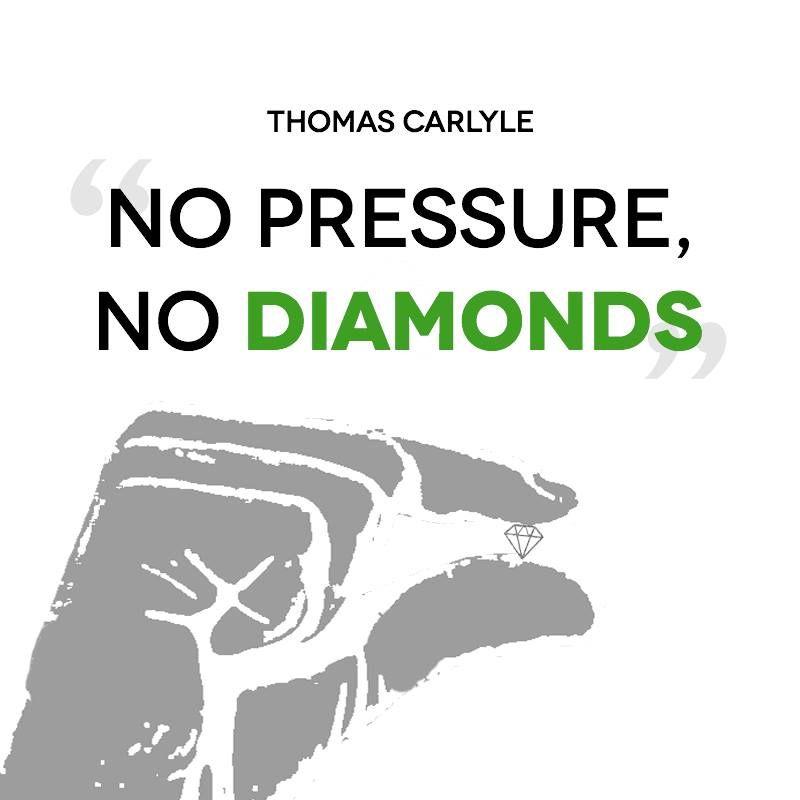No Pressure No Diamonds Thomas Carlyle Inspirational Quotes Motivation Fun Things To Do