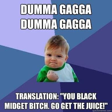 You black midget