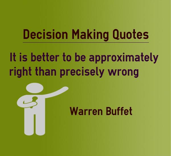 Decision Making Quotes It Is Better To Be Approximately