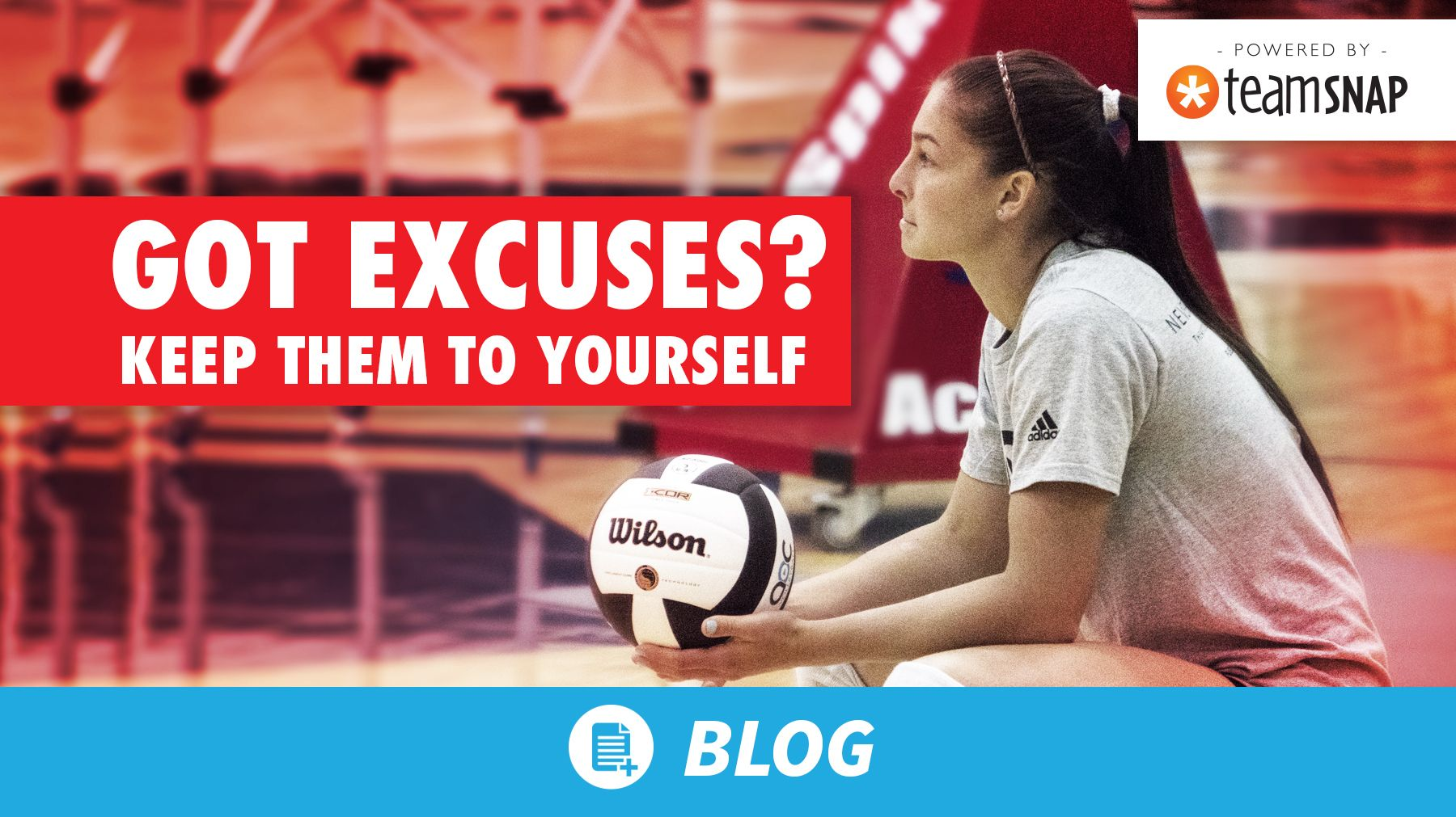 Got Excuses Keep Them To Yourself Coaching Volleyball Coaching Volleyball Mom