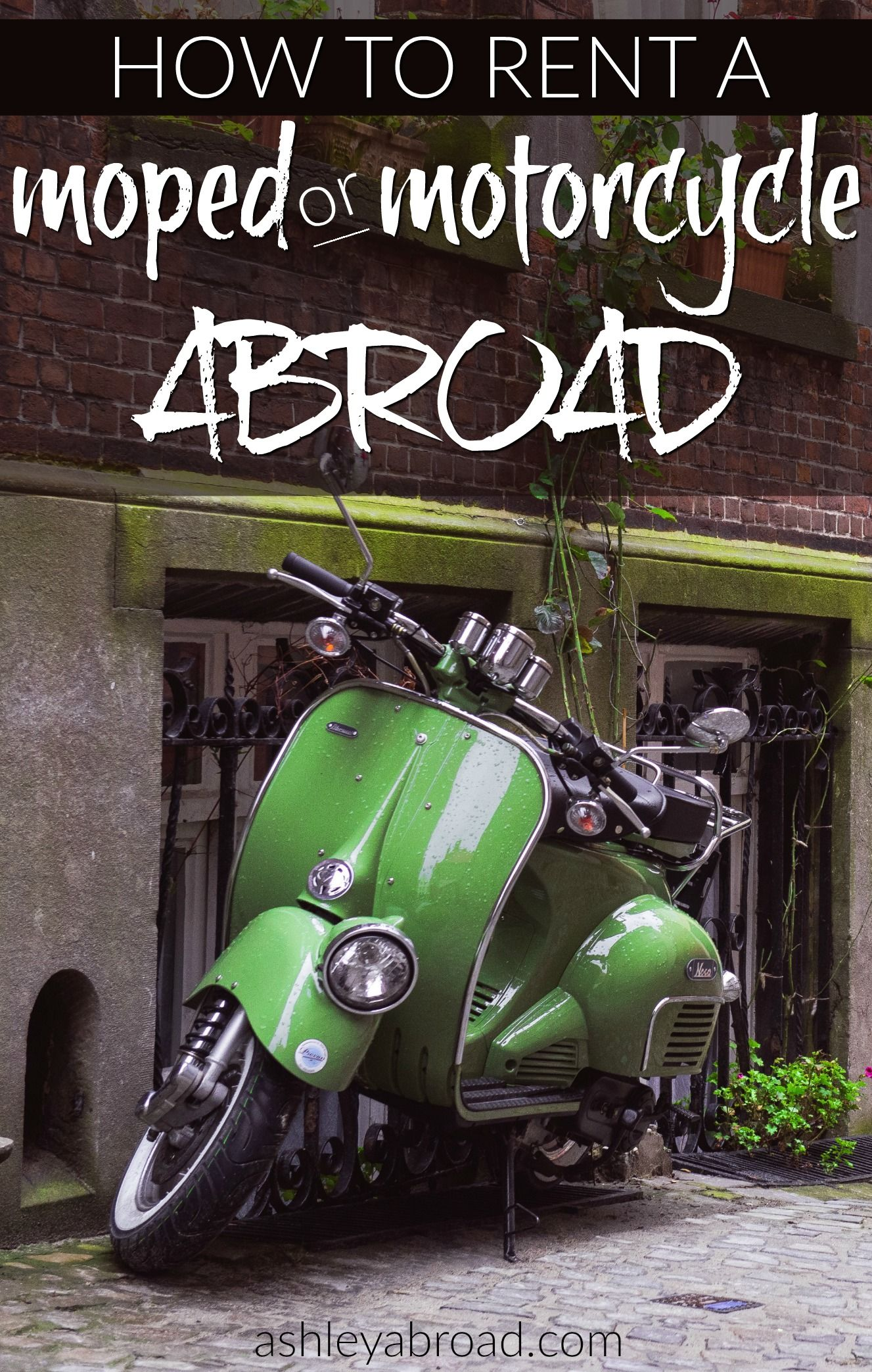 How To Rent A Moped Abroad Traveling By Yourself Travel Insurance Travel