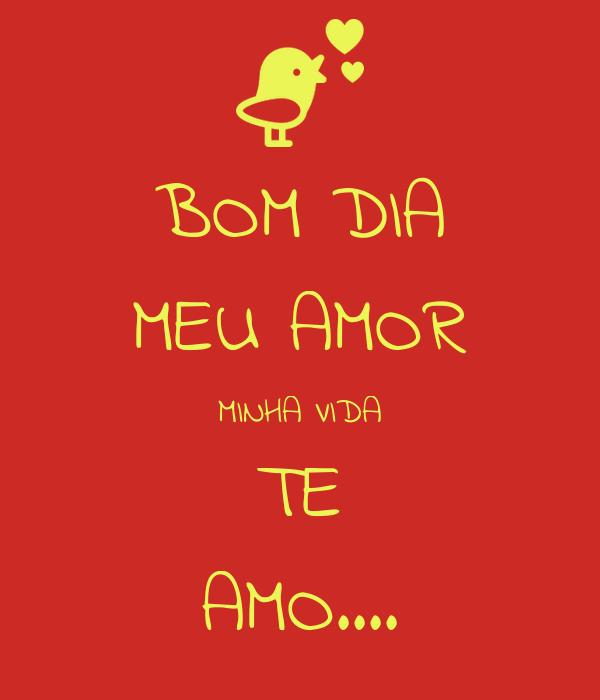 Bom Dia Meu Amor Minha Vida Te Amo Poster Amor Love Amor E