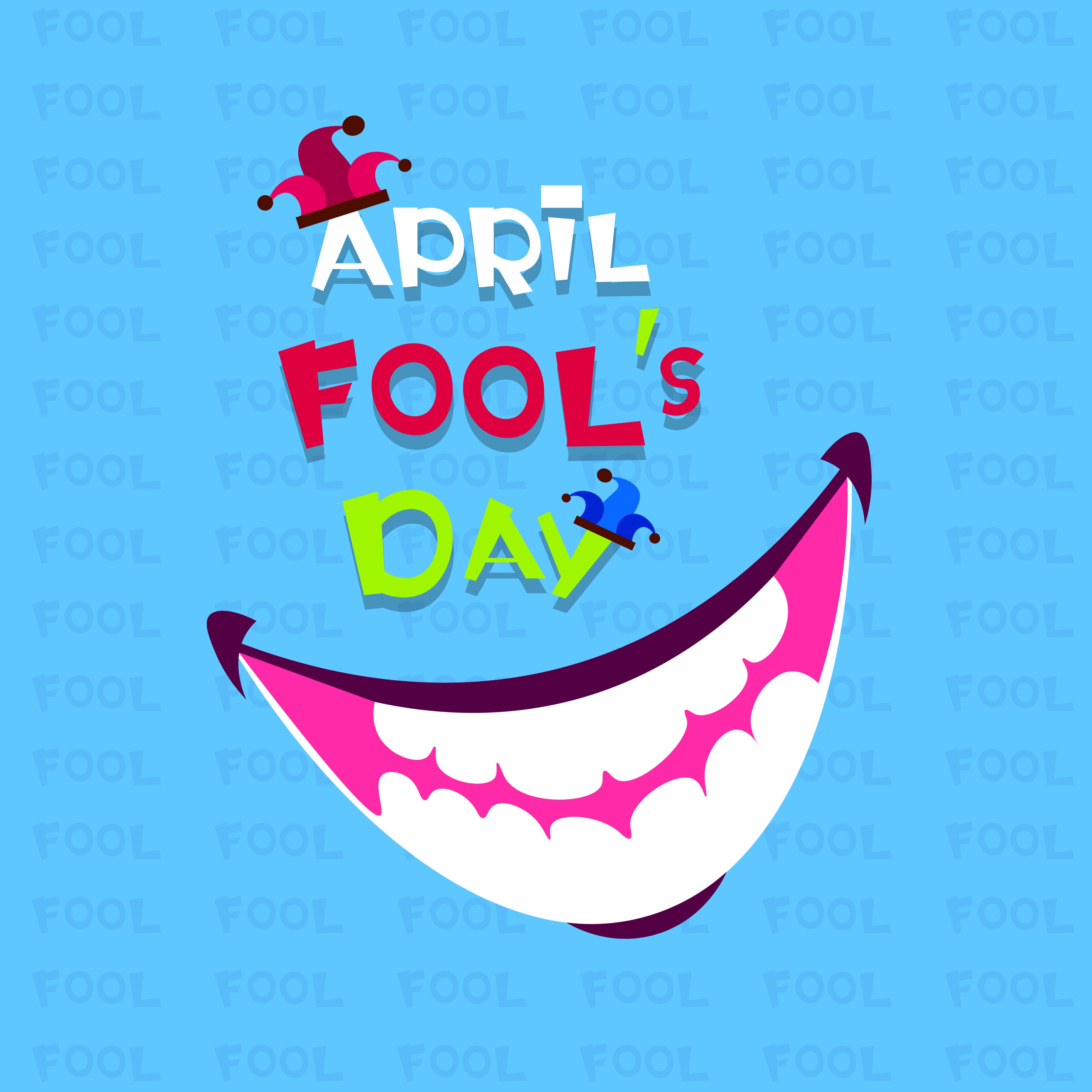 It S April Fool S Day Tell Us Something You Have Done To Someone