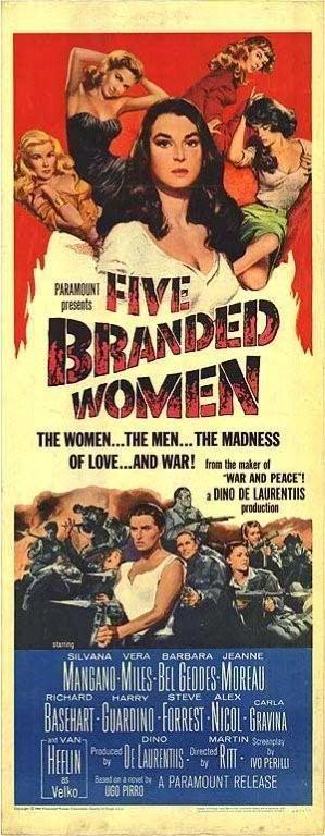 5 Branded Women (1960)Stars: Van Heflin, Silvana Mangano, Jeanne Moreau, Vera Miles, Barbara Bel Geddes, Carla Gravina, Richard Basehart, Harry Guardino, Steve Forrest ~  Director: Martin Ritt