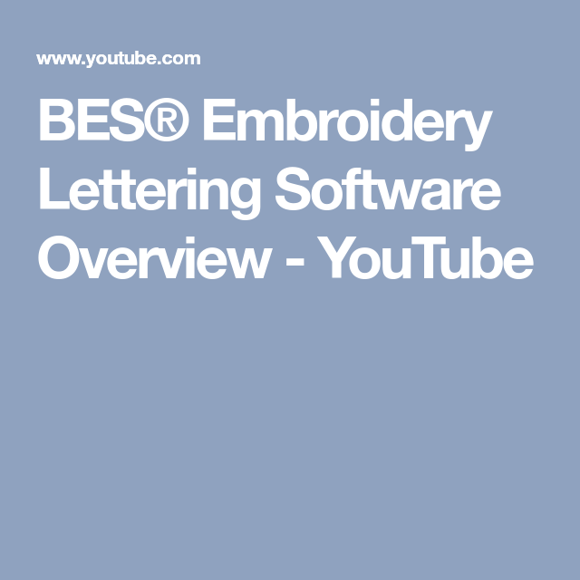 Bes Embroidery Lettering Software Overview Youtube Dream