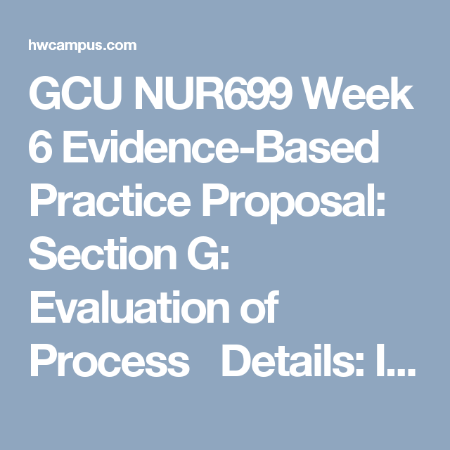 Gcu Nur Week  EvidenceBased Practice Proposal Section G