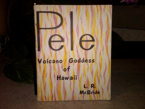 Pele, Volcano Goddess of Hawaii by McBride, L. R. published by Petroglyph Pr Ltd Paperback | Used, Rare, Vintage and Out of Print Books - www.ValiumBlueBooks.com #Books