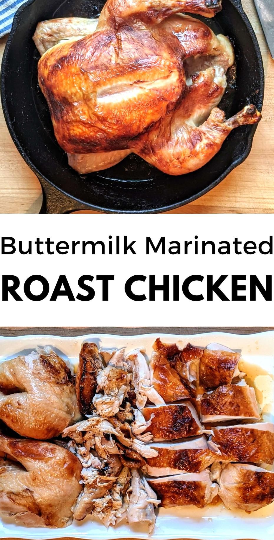 Simple Buttermilk Marinated Roast Chicken For A Perfect Bird Every Time This Easy Oven R In 2020 Whole Chicken Recipes Whole Roasted Chicken Oven Roasted Whole Chicken