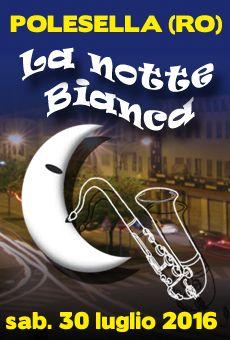 La Notte Bianca 2016 - . Tutti i tuoi eventi su ViaVaiNet, il portale degli eventi più consultato per il tempo libero nella provincia di Rovigo e nella Bassa Padovana