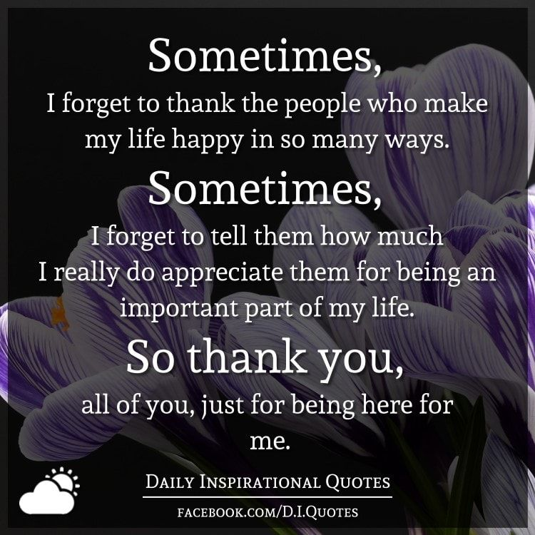 Sometimes, I forget to thank the people who make my life ...