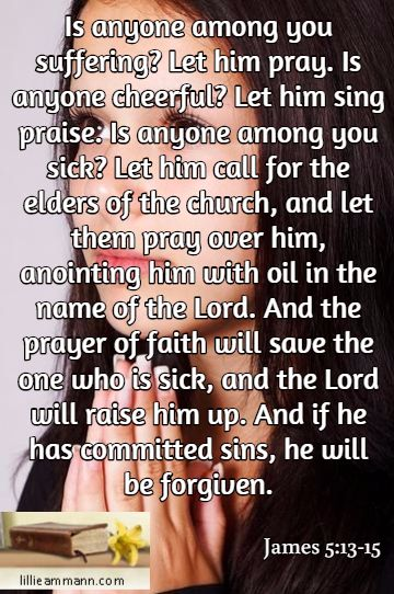 Is Anyone Among You Suffering Let Him Pray Is Anyone Cheerful Let Him Sing Praise Is Anyone Among You Sick Let Him Call For The Let It Be Forgiveness Lord