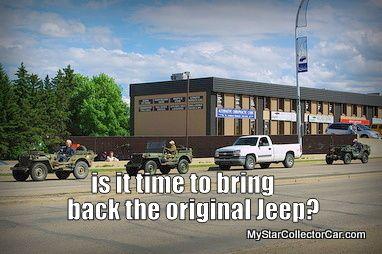 Should the original Jeep make a comeback? http://www.mystarcollectorcar.com/2-features/editorials/2155-is-it-time-to-bring-back-the-original-jeep-to-the-new-vehicle-market.html