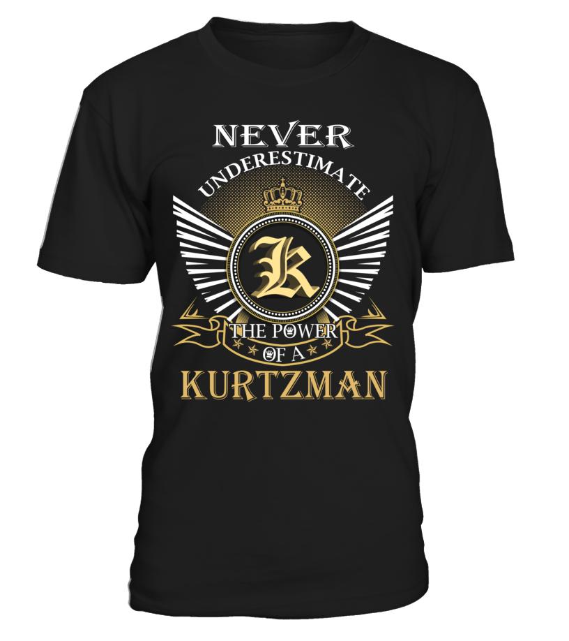 Never Underestimate the Power of a KURTZMAN