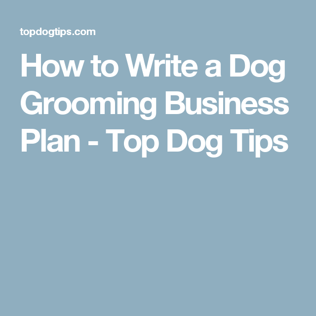 How To Write A Dog Grooming Business