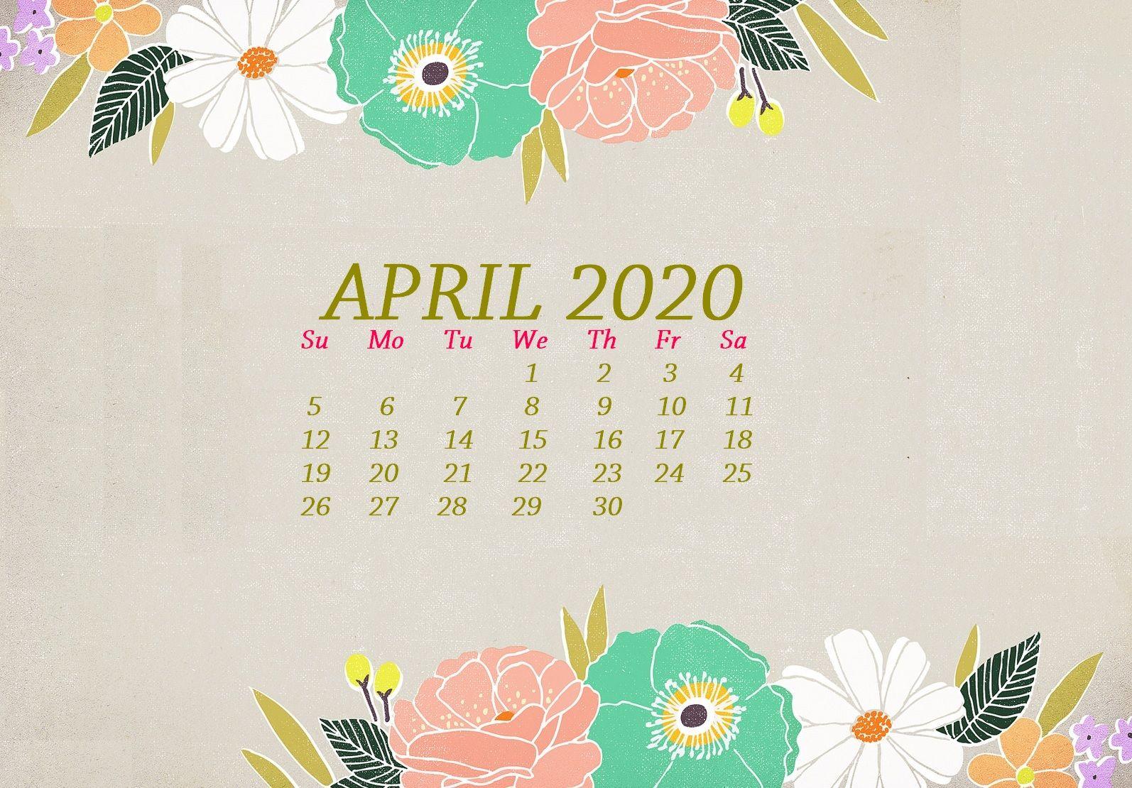 Floral Calendar Wallpaper April 2020 In 2020 Calendar Wallpaper