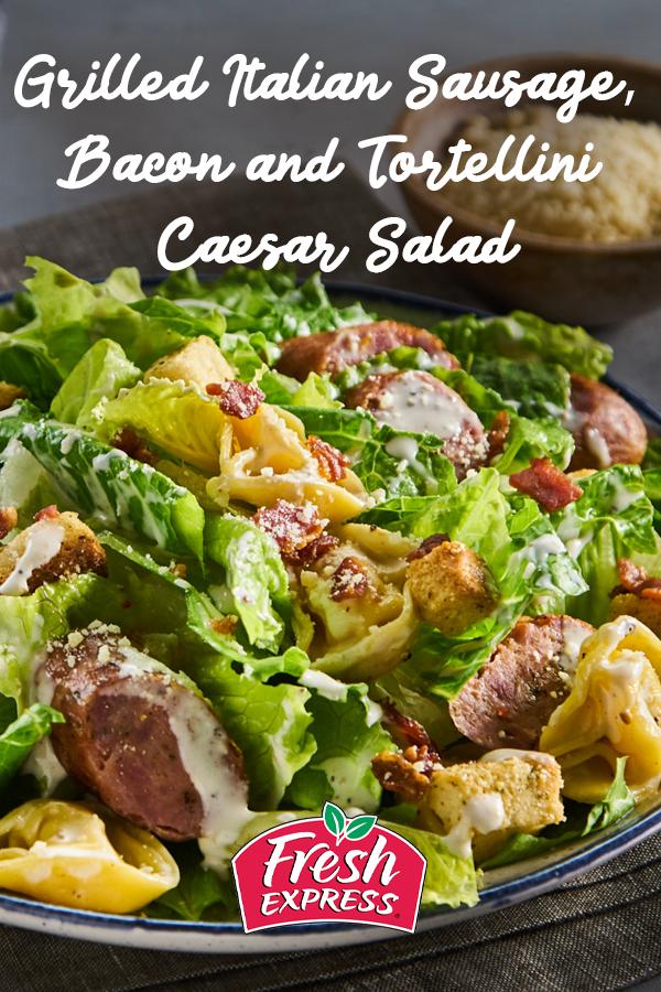 Grilled Italian Sausage Bacon And Tortellini Caesar Salad Recipe Caesar Salad Pasta Dishes Tortellini