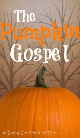 The Pumpkin Gospel | The Bible tells me so | Bible object lessons