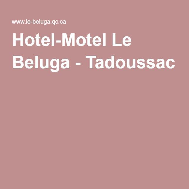 Hotel-Motel Le Beluga - Tadoussac