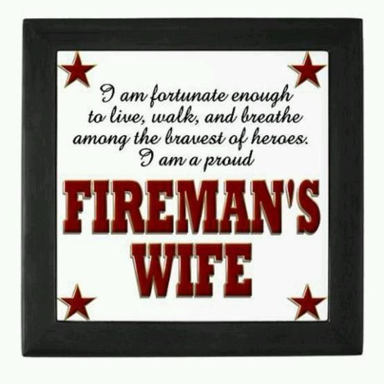 Fire Fighting Sayings And Love Being A Fire Fighter Wife