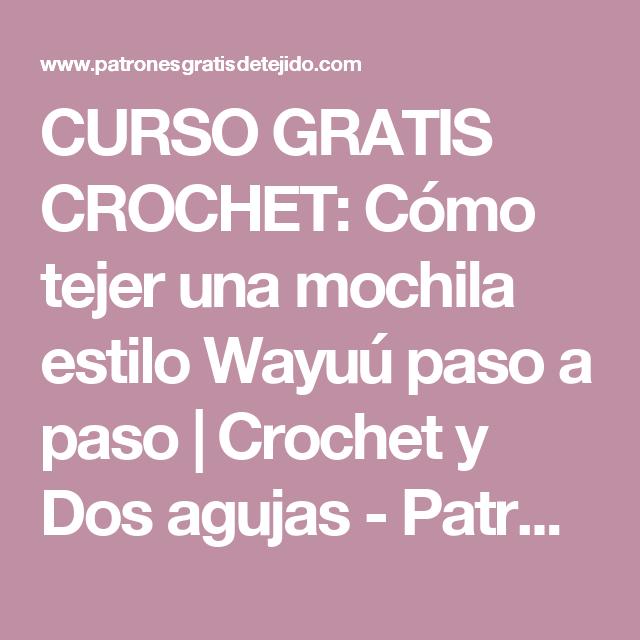 CURSO GRATIS CROCHET: Cómo tejer una mochila estilo Wayuú paso a ...