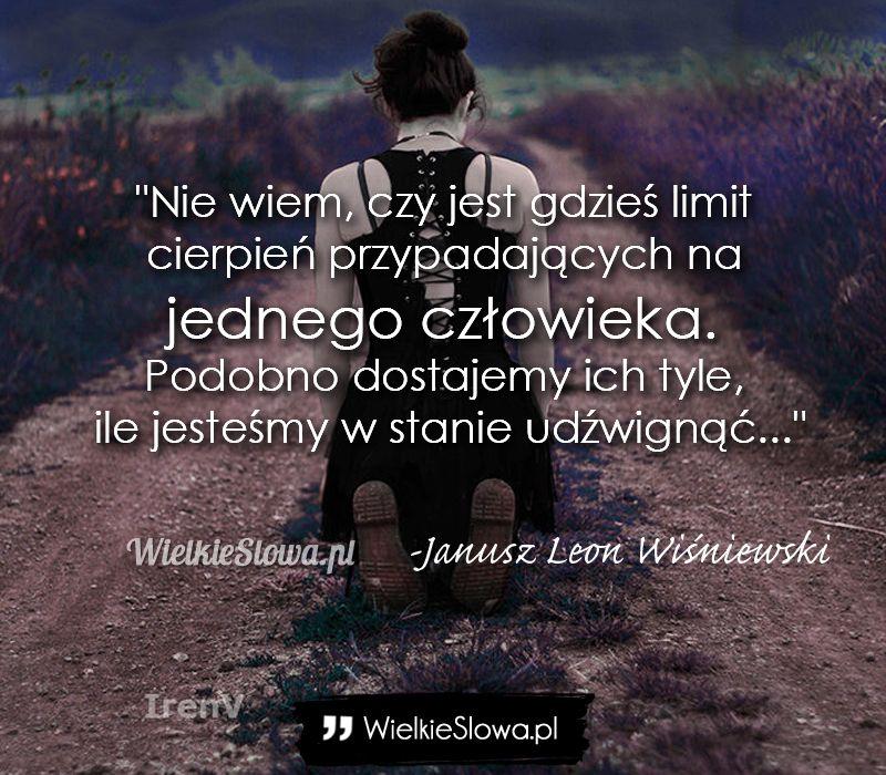 Janusz Leon Wiśniewski Cytaty Nie Wiem Czy Jest Gdzieś