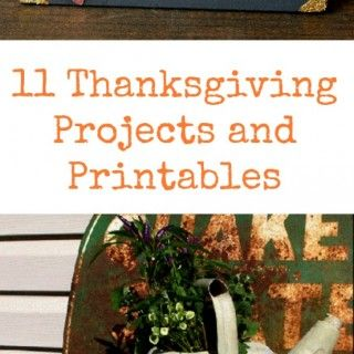11 Thanksgiving Projects and Printables