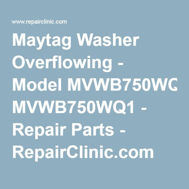 Maytag Washer Overflowing Model Mvwb750wq1 Repair Parts