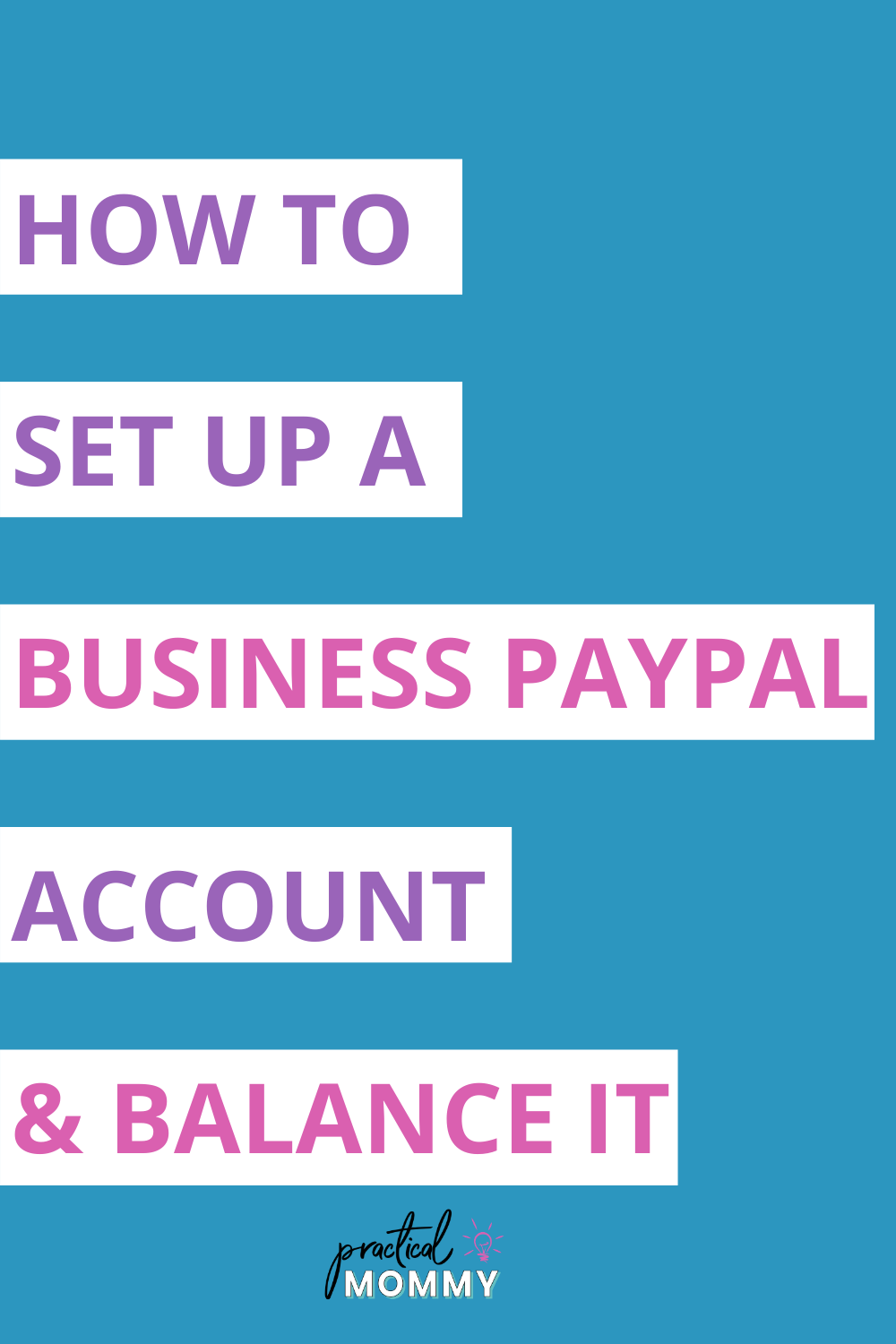 How To Set Up A Business PayPal Account And Balance It! in